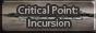 Critical Point: Incursion